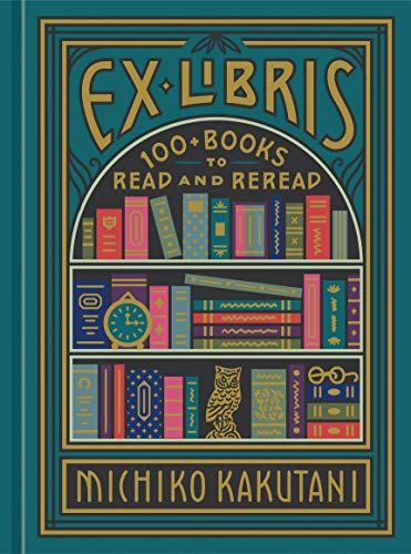 Ex Libris: 100+ Books to Read and ReRead book cover